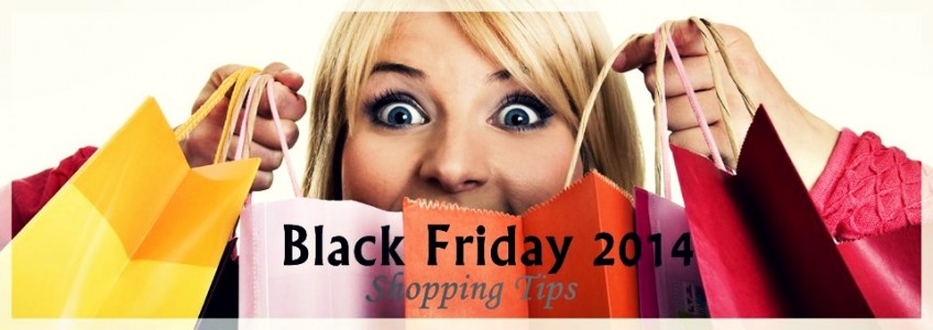 Black Friday 2014 : Five Super Easy Key Tips Before Shopping